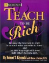 Rich Dad's Teach to Be Rich - Robert Kiyosaki, Sharon Lechter