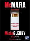McMafia: A Journey Through the Global Criminal Underworld (Audio) - Misha Glenny, John Lee