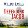 Defending Jacob - William Landay, Grover Gardner