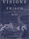 "Visions of Frisco: An Imaginative Depiction of San Francisco During the Gold Rush & the Barbary Coast Era - Wilfried ""Sätty"" Podriech"