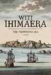 The Trowenna Sea - Witi Ihimaera