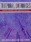 Temporal Databases: Theory, Design, and Implementation - Abdullah Uz Tansel, James Clifford