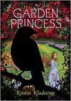 Garden Princess - Kristin Kladstrup