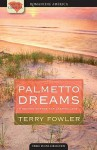 Palmetto Dreams: Christmas Mommy/Except for Grace/Coming Home (Heartsong Novella Collection) - Terry Fowler