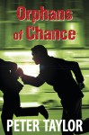 Orphans of Chance - Peter Taylor