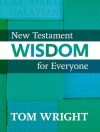 New Testament Wisdom for Everyone - Tom Wright