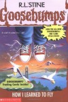 How I Learned To Fly (Goosebumps) - R.L. Stine