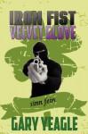 Iron Fist, Velvet Glove - Gary Yeagle