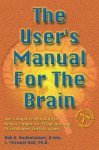 The User's Manual for the Brain Volume I: The complete manual for neuro-linguistic programming: 1 - Bob G. Bodenhamer, L. Michael Hall