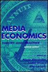 Media Economics: Theory and Practice - Alison Alexander, James Owers
