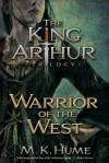 The King Arthur Trilogy Book Two: Warrior of the West - M.K. Hume