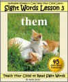 Adorable Kittens & Cats (Lesson 3) Help Your Child Learn Sight Words (Teach Your Child to Read Sight Words) - Adele Jones