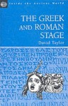 The Greek and Roman Stage - David Taylor