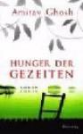Hunger der Gezeiten - Amitav Ghosh, Barbara Heller