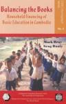Balancing the Books: Household Financing of Basic Education in Cambodia - Mark Bray, Seng Bunly, Seng Bray