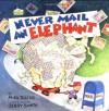 Never Mail an Elephant - Mike Thaler, Richard Thaler, Jerry Smath