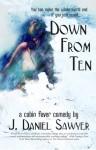 Down From Ten - J. Daniel Sawyer