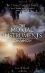 The Mortal Instruments Companion: City of Bones, Shadowhunters and the Sight: The Unauthorized Guide - Lois H. Gresh
