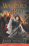 Witches in Red: A Novel of the Mist-Torn Witches - Barb Hendee