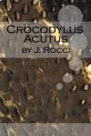 Crocodylus Acutus - J. Rocci