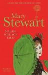 Madam, Will You Talk? (Mary Stewart Modern Classic) - Mary Stewart