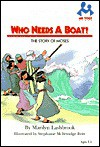 Who Needs A Boat?: The Story Of Moses - Marilyn Lashbrook