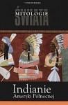 Indianie Ameryki Północnej - Ewa Biernacka, Liliana Olchowik-Adamowska