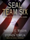 Seal Team Six: Memoirs of an Elite Navy Seal Sniper - Howard E. Wasdin, Ray Porter