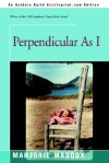 Perpendicular as I - Marjorie Maddox