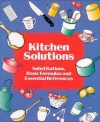 Kitchen Solutions: Substitutions, Basic Formulas and Essential References - Jennifer L. Newens, Frank J. Pardes, Bristol
