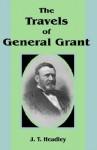 The Travels of General Grant - Joel Tyler Headley