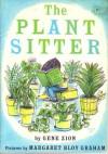 The Plant Sitter - Gene Zion, Margaret Bloy Graham