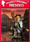 Sheriff of Friendly (Piccadilly Publishing Presents) - Paul Green, Mike Stotter, Piccadilly Publishing, Ben Bridges