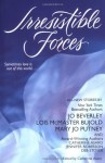 Irresistible Forces - Catherine Asaro, Jo Beverley, Lois McMaster Bujold, Mary Jo Putney, Deb Stover, Jennifer Roberson