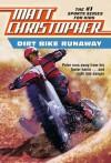 Dirt Bike Runaway - Matt Christopher, Edgar Stewart