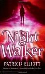 The Night Walker - Patricia Elliott
