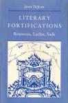 Literary Fortifications: Rousseau, Laclos, Sade - Joan DeJean