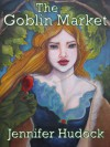 The Goblin Market - Jennifer Melzer