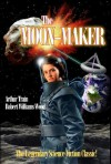 The Moon-Maker (Annotated) - Arthur Train, Robert Williams Wood, Ron Miller