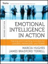 Emotional Intelligence in Action: Training and Coaching Activities for Leaders, Managers, and Teams - Marcia Hughes, James Bradford Terrell