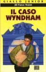 Il caso Wyndham - Jill Paton Walsh, Francesca Lazzarato