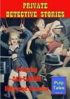Private Detective Stories #1 - Robert Leslie Bellem, Alvin Yudkoff, Ray Cummings, Robert A. Garron, Vance Miller, Tom Jennings, Ellery Watson Calder, L. S. Worth