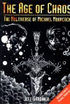 The Age of Chaos: The Multiverse of Michael Moorcock - Jeff Gardiner, Michael Moorcock