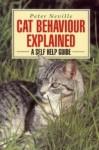 Cat Behaviour Explained - A self-help guide - Peter Neville