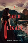 A Cold Legacy (Madman's Daughter) - Megan Shepherd