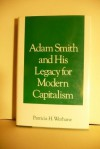 Adam Smith and His Legacy for Modern Capitalism - Patricia Hogue Werhane