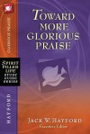 Toward More Glorious Praise (Spirit Filled Life Study Guide Series) - Jack Hayford