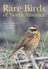 Rare Birds of North America - Steve N.G. Howell