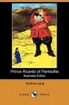Prince Ricardo of Pantouflia (Illustrated Edition) (Dodo Press) - Andrew Lang, Gordon Browne