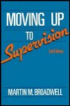 Moving Up to Supervision - Martin M. Broadwell, Johnny Sajem